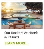 Our Rockers at Hotels and Resorts