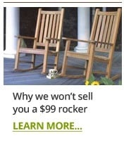 Why We Won't Sell You A $99 Rocker